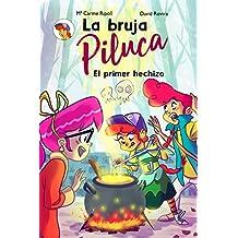 La bruja Piluca: El primer hechizo (Spanish Edition)