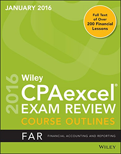 Wiley CPAexcel Exam Review January 2016 Course Outline: Financial Accounting and Reporting Part 1