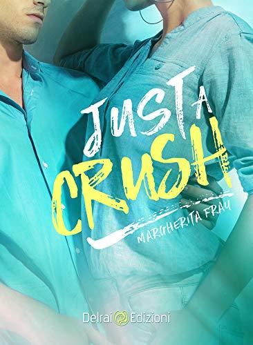 Just a Crush di [Margherita Fray]