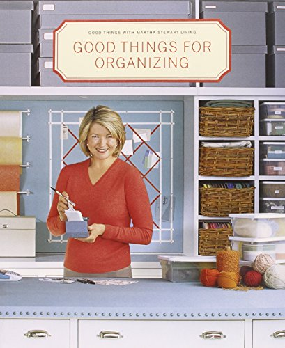 GOOD THINGS FOR ORGINAZING (Good things with Martha Stewart Living)