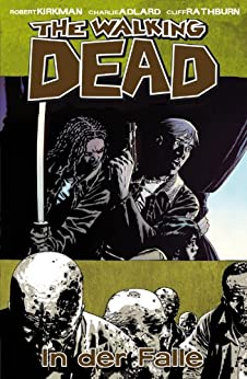 The Walking Dead 14: In der Falle von [Kirkman, Robert]