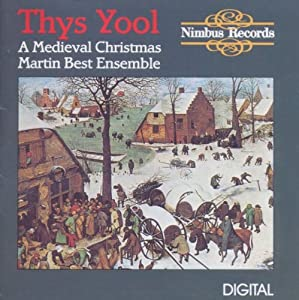 Martin Best Ensemble - Thys Yool - a Medieval Christmas