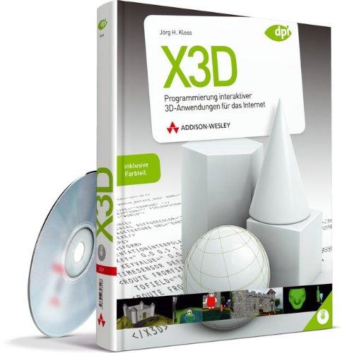 X3D: Programmierung interaktiver 3D-Anwendungen für das Internet - mit Farbteil