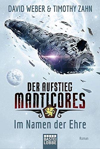 Preisvergleich Produktbild Der Aufstieg Manticores: Im Namen der Ehre: Roman (Manticore-Reihe, Band 1)