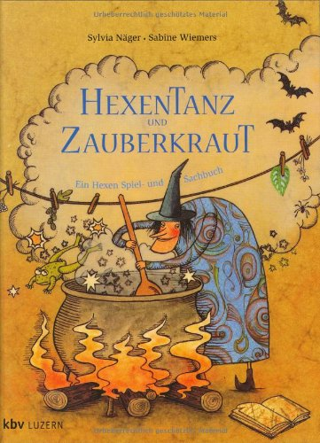 Hexentanz und Zauberkraut. par Sylvia Näger