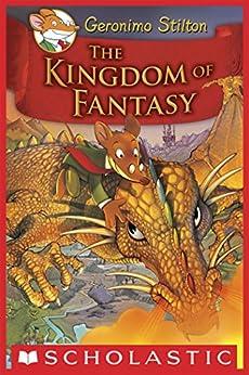 Geronimo Stilton and the Kingdom of Fantasy #1: The Kingdom of Fantasy by [Geronimo Stilton]