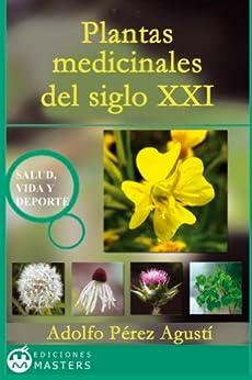 Plantas medicinales del siglo XXI de [Agusti, Adolfo Perez]