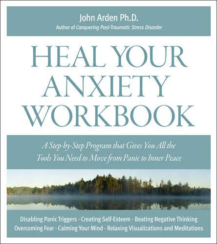 Heal Your Anxiety Workbook: A Step-by-step Program That Gives You All the Tools You Need to Move from Panic to Inner Peace