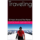 Traveling: 30 Years Around The Planet (English Edition)