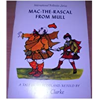 Mac-the-Rascal from Mull: A tale from Scotland (International folktales serie...