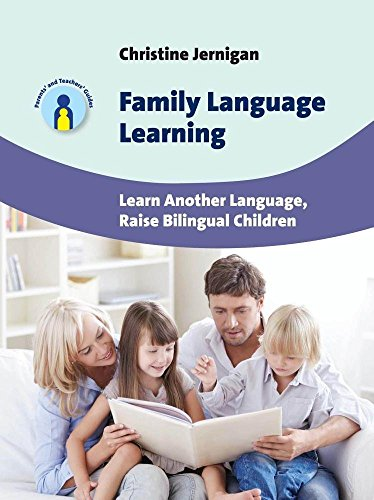 Family Language Learning: Learn Another Language, Raise Bilingual Children