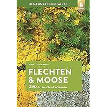 Ulmers Taschenatlas Flechten und Moose: 290 Arten schnell erkennen
