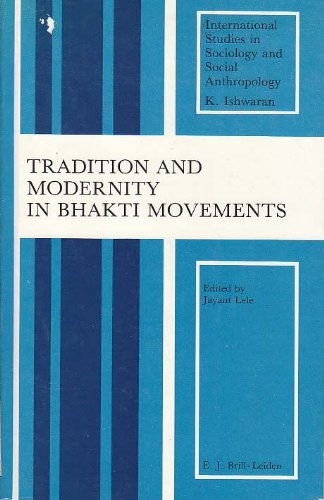 Tradition and Modernity in Bhakti Movements (International Studies in Sociology and Social Anthropology) por J. Lele