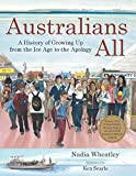 Australians All : A History of Growing Up from the Ice Age to the Apology (English Edition)