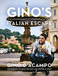 Gino's Italian Escape: 100 Recipes to Help You Eat Like You're in Italy by D'Acampo, Gino (2014) Hardcover
