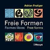 Freie Formen - Formes libres - Free forms: Striche - Flächen - Objekte - Farben