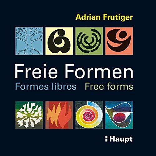 Freie Formen - Formes libres - Free forms: Striche - Flächen - Objekte - Farben Buch-Cover