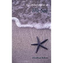 The Oxford Book of the Sea (Oxford Books of Prose)