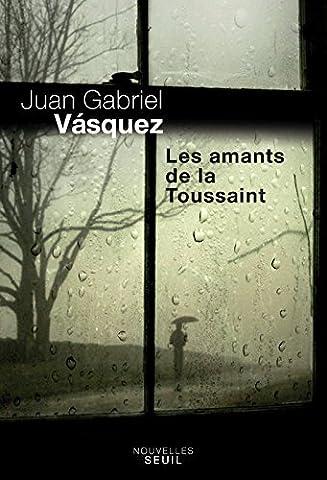 Juan Gabriel Vasquez - Les Amants de la