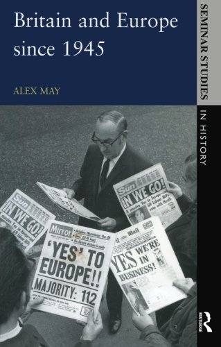 Britain and Europe since 1945 par Alex May