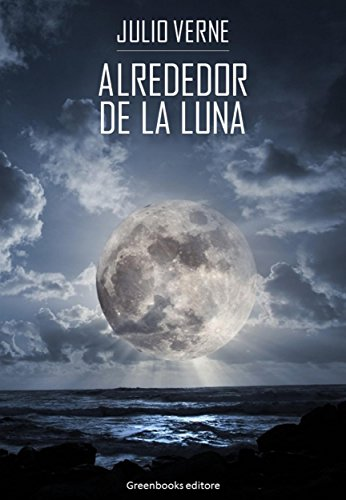 Alrededor de la luna eBook: Julio Verne: Amazon.es: Tienda Kindle