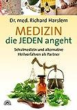 Medizin die JEDEN angeht: Schulmedizin und alternative Heilmethoden als Partner