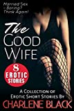 Book cover image for The Good Wife: A Collection of Erotic Short Stories
