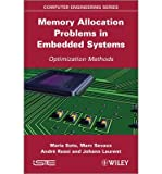 [(Memory Allocation Problems in Embedded Systems )] [Author: Maria Soto] [Dec-2012]