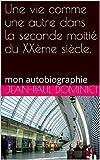 Telecharger Livres Une vie comme une autre dans la seconde moitie du XXeme siecle (PDF,EPUB,MOBI) gratuits en Francaise
