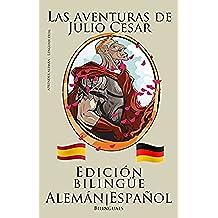 Aprender alemán - Edición bilingüe (Alemán - Español) Las aventuras de Julio Cesar