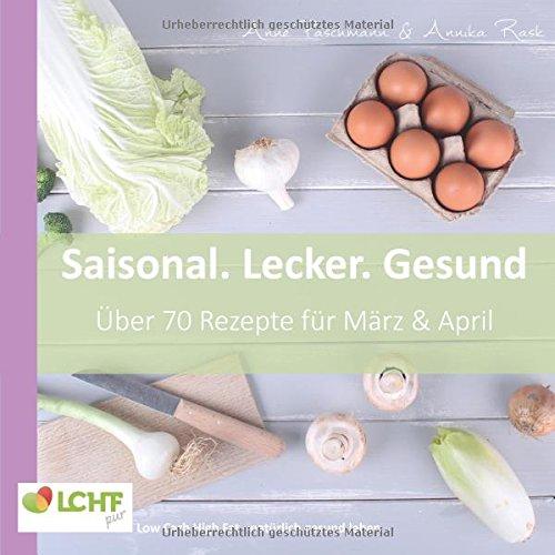 lchf-pur-saisonal-lecker-gesund-marz-april-low-carb-high-fat-naturlich-gesund-leben