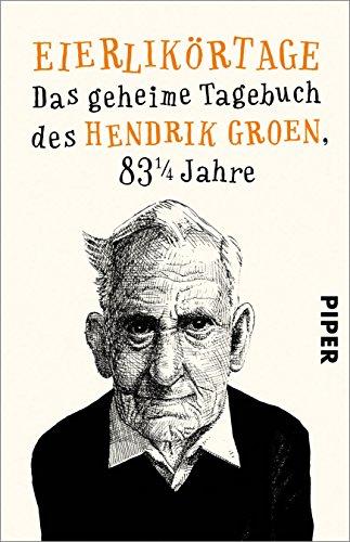 Eierlikörtage - Das Geheime Tagebuch des Hendrik Groen, 83 1/4 Jahre