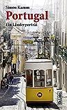 Portugal: Ein Länderporträt (Diese Buchreihe wurde ausgezeichnet mit dem ITB-Bookaward 2014 - Ein E-Book-Code zum Gratis-Download ist im Buch enthalten!) - Simon Kamm