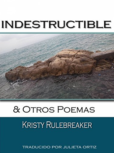 ebook: Indestructible y otros poemas (Spanish Edition) (B06ZZNMH1J)