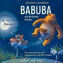 Babuba und die bunten Drachen (Babuba 2): Phantasiereisen zum Entspannen und Einschlafen