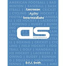 DS Performance - Strength & Conditioning Training Program for Lacrosse, Agility, Intermediate (English Edition)