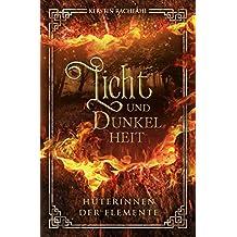 Licht und Dunkelheit Hüterinnen der Elemente (German Edition)