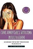 eBook Gratis da Scaricare Come Aumentare l Autostima in Soli 14 Giorni Un metodo step by step per diventare piu sicura di te timidezza Inarrestabile autostima per la donna (PDF,EPUB,MOBI) Online Italiano