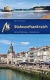 Südwestfrankreich Reiseführer Michael Müller Verlag: Individuell reisen mit vielen praktischen Tipps - Marcus X Schmid