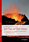 Der Tanz auf dem Vulkan. Gewaltfreie Kommunikation & Neurobiologie in Konfliktsituationen. Das Training mit demroten Tuch