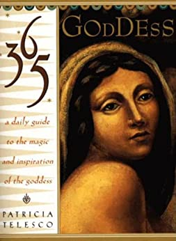 365 Goddess: A Daily Guide To the Magic and Inspiration of the goddess par [Telesco, Patricia]