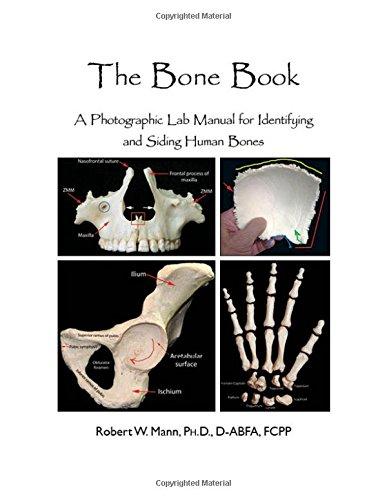 The Bone Book: A Photographic Lab Manual for Identifying and Siding Human Bones por Robert W., Ph.D. Mann