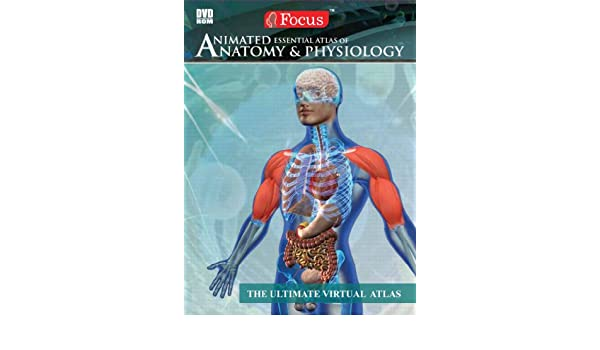 Animated Essential Atlas of Anatomy & Physiology: The Ultimate ...