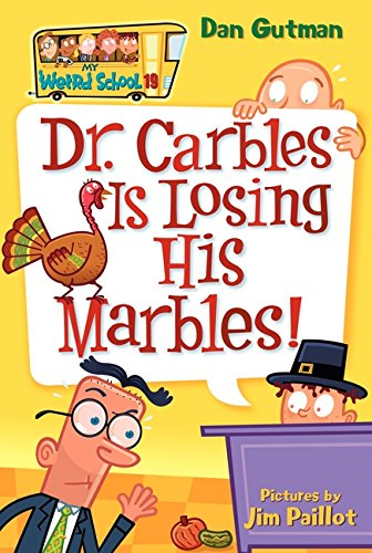 Dr. Carbles Is Losing His Marbles (My Weird School) por Dan Gutman