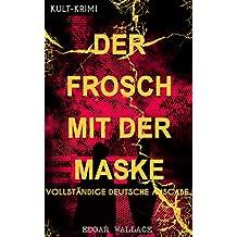 Der Frosch mit der Maske (Kult-Krimi) - Vollständige deutsche Ausgabe: Ein Edgar Wallace-Thriller