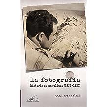 La fotografía.: Historia de un soldado (1936-37) (Plumas de actualidad)