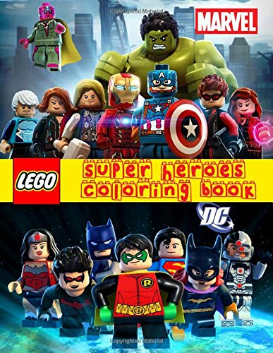 Lego Super Heroes Coloring Book Dc Marvel: Lego | Marvel | Dc | Exclusive Illustrations | Great Coloring Pages For Kids | Ages 3-7