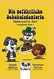 Die gefährliche Schokoldentorte - Nebezpečný dort: Pandaling Erstleseheft Deutsch-Tschechisch