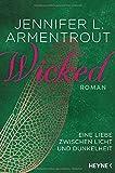 Wicked - Eine Liebe zwischen Licht und Dunkelheit: Roman (Wicked-Trilogie, Band 1)