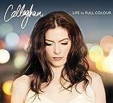 Songtexte von Callaghan - Life in Full Colour